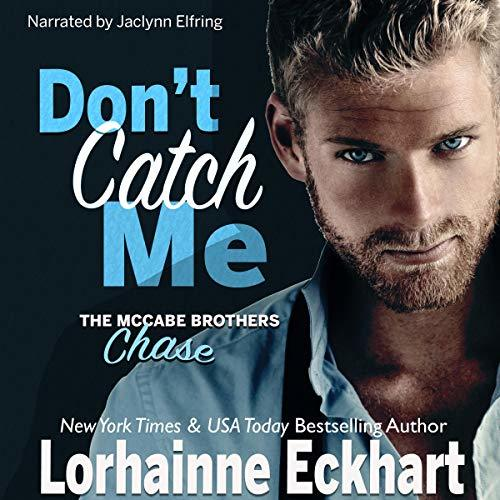 Don't Catch Me: Chase: The McCabe Brothers, Book 2