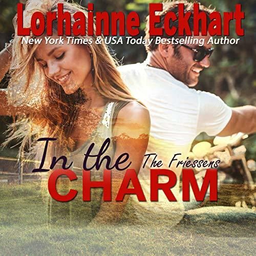 In the Charm: The Friessens, Book 13
